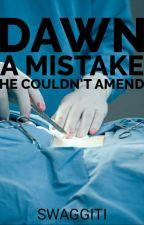 Dawn ( Rewritten) by Swaggiti