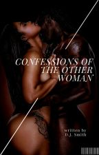 Confessions of the Other Woman [First Draft] by aladynamedd
