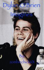 Dylan O'Brien Imagines (Taking requests) by zombiechick101