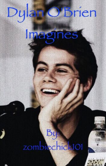 Dylan O'Brien Imagines (Taking requests)