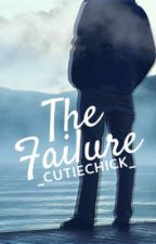 The Failure | Completed by _CutieChick_