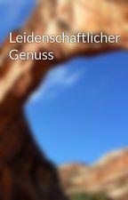 Leidenschaftlicher Genuss by Storys_by_Kamie