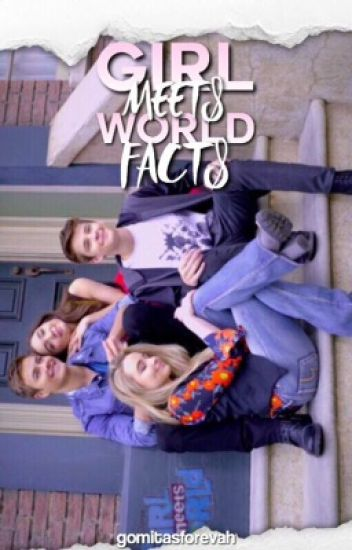 Girl meets world facts.