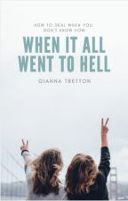 When It All Went To Hell✔️ by gtretton