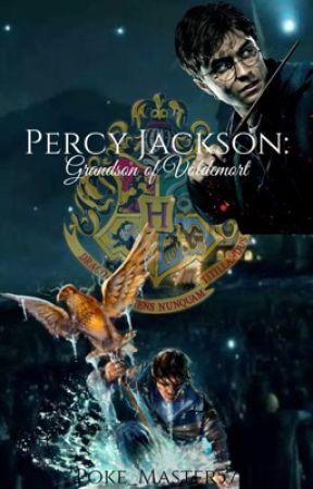 Percy Jackson: Grandson of Voldemort by Poke_Master57