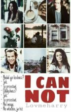 I can not.||h.s(book one) by lovmeharry