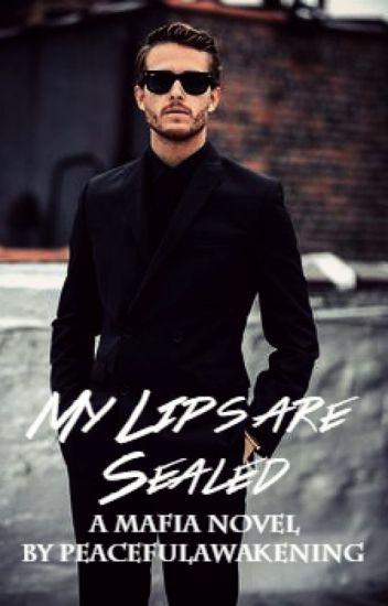 My Lips Are Sealed - A Mafia Novel