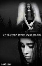 Mi Pequeño Ángel |Camren G!P| by Isabel_1989