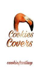Cookies Covers ✔ by cookiefantasy