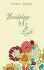 Building My Life by Marou-sebou