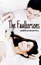 The Faulkersons by andthenshewrites