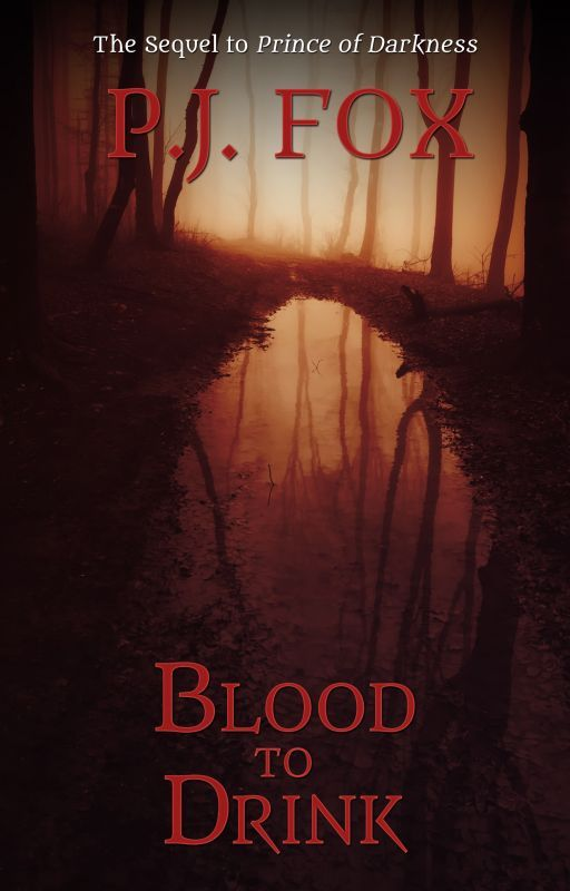 Blood to Drink (Book Three) by pjfoxwrites