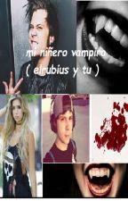"""mi niñero vampiro"" ( rubius y tu ) ""HOT"" by nutella_la_subnormal"