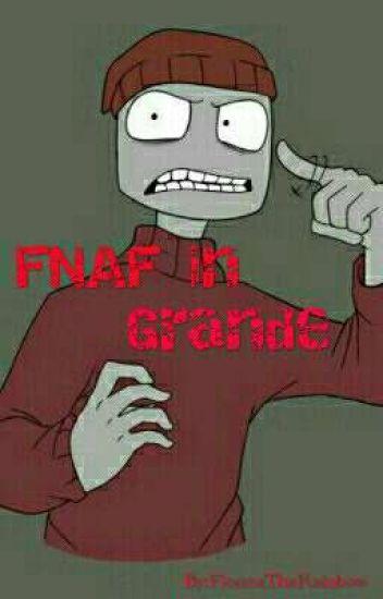 || FNAF in grande! ~  Night Guards Trilogy ||