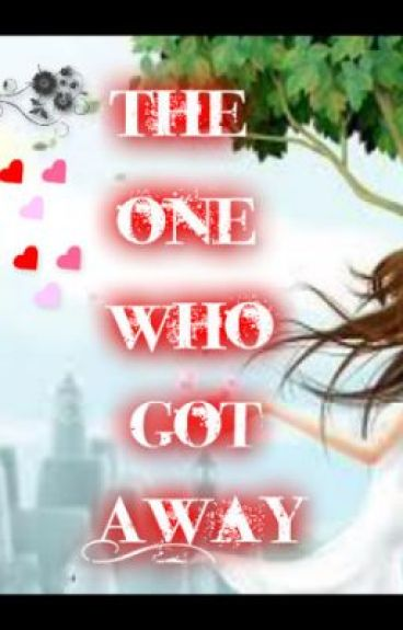 The One Who Got Away (BLW Book 2) [On Hold] by NightWinfield