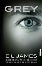 Grey. 50 tons De Cinza Aos Olhos De Christian by AneliseCristineMarx