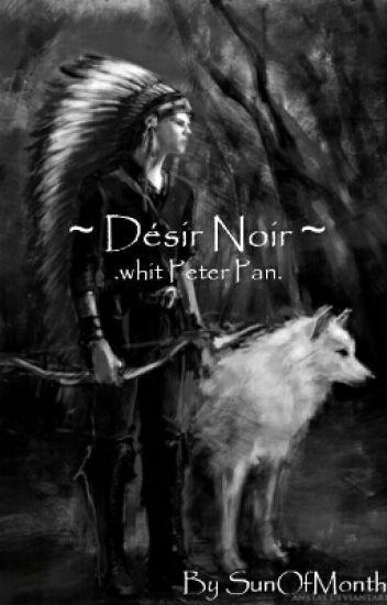~Désir Noir~ ( Peter pan)
