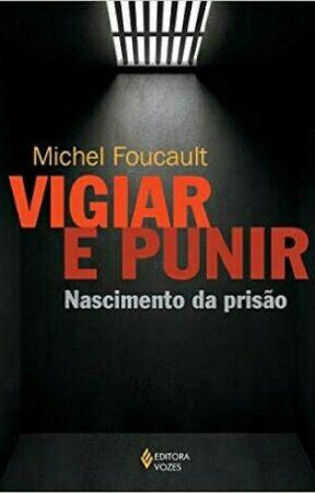 Vigiar E Punir Michel Foucault Capítulo Ii Ilegalidade E