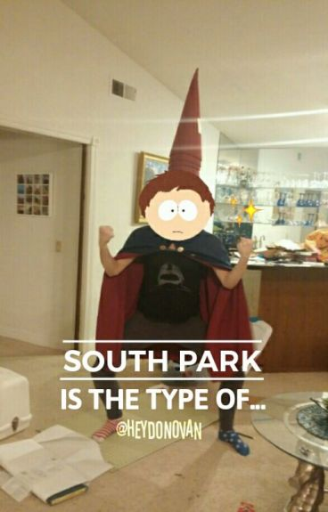South Park is The Type Of...