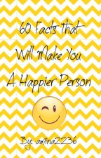 60 Facts That Will Make You A Happier Person by amina2236