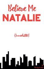 Believe Me, Natalie {ImmortalHD} by theelegantwalrus