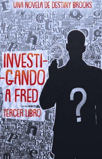 Investigando a Fred.