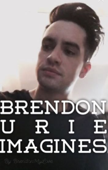 Brendon Urie Imagines | Volume 1