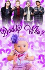 Daddy Who? by larryslove1618