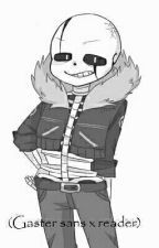 Prisoner Of War (Gaster Sans X Reader) by endflame