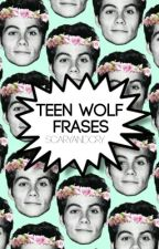 Teen Wolf Frases. by scaryandcry