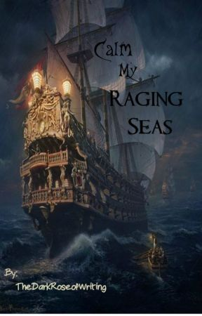 Calm My Raging Seas by DeputyBooty