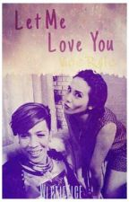 Let Me Love You | Vicerylle by WittleVice