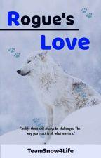 Rogue's Love by TeamSnow4Life