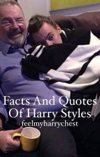 Facts and Quotes of Harry Styles  by feelmyharrychest