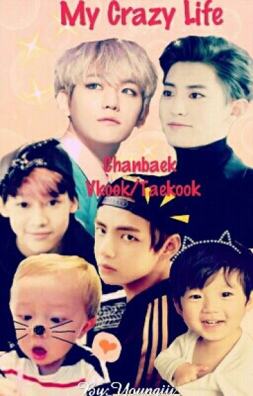 My Crazy Life (Chanbaek & Taekook)