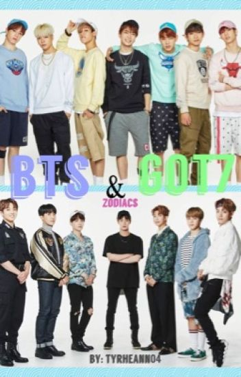 BTS & GOT7 ZODIACS [COMPLETED]