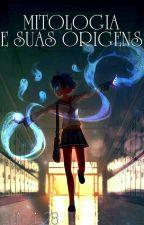 Mitologia E Suas Origens  by Nicki_28