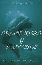 Semidioses Y Vampiros by Ela_Villa26