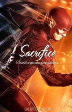 Sacrifice || #RelatoWATA by -MotherOfDragons