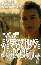 Everything We Could've Done Differently {NCIS} by HonorYourOTP