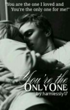 You're The Only One |Complicated| [ON-HOLD] by harmlessly17