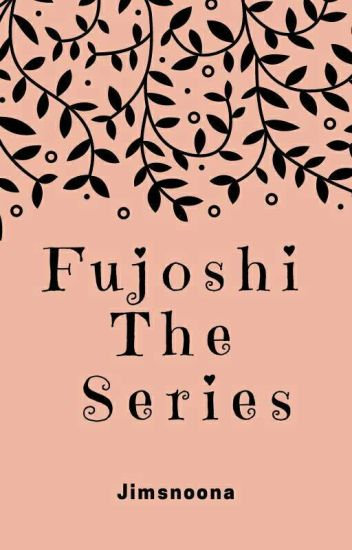 Fujoshi The Series [MinYoon]