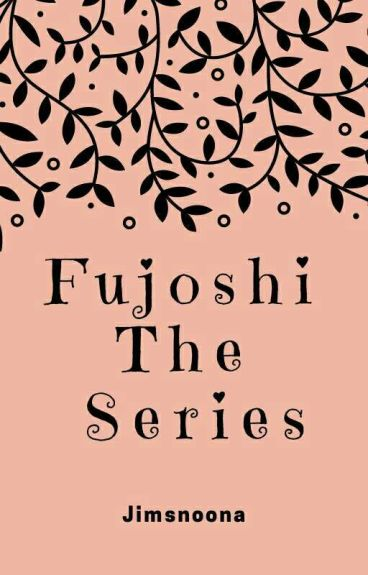 Fujoshi The Series [MinYoon]