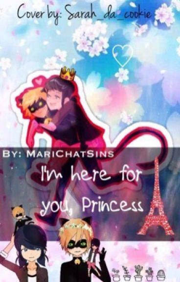 I'm Here for you, Princess ~Marichat~