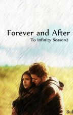 Forever and After [ T.I 2] by bubblelovebubble