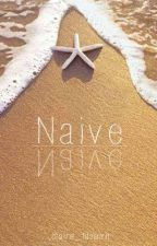 Naive (Harry Styles Fanfic) by young_freespirit