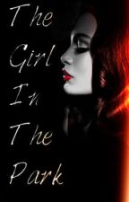 The Girl In The Park (Andy Biersack/Black Veil Brides Fanfic) by _ShelbyCampion_