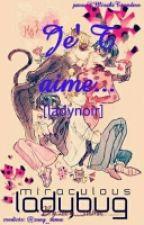 Je T' Aime..[ladynoir] by Kagura_Hana707