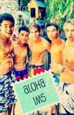 Aloha IM5 by iJustmightLoveU