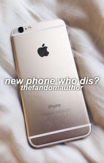 new phone who dis? || joshler